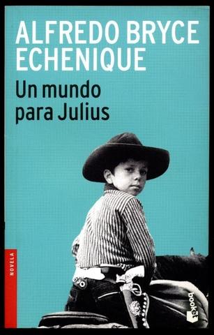 Un mundo para Julius de Alfredo Bryce Echenique