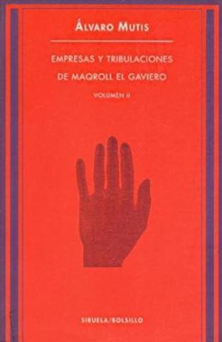Empresas y Tribulaciones de Maqroll el Gaviero de Álvaro Mutis