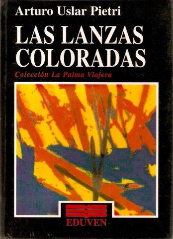 Las Lanzas Coloradas de Arturo Uslar Pietri