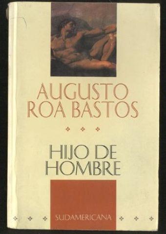 Hijo de Hombre de Augusto Roa Bastos