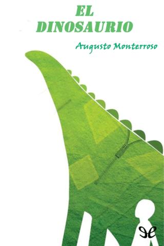 El Dinosaurio de Augusto Monterroso