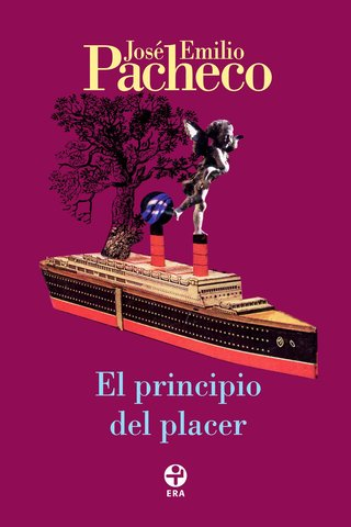 El principio del placer de J. Emilio Pacheco