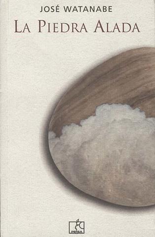 La piedra alada de José Watanabe