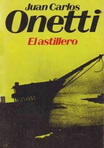 El astillero de Juan Carlos Onetti