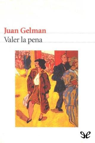 Valer la pena de Juan Gelman