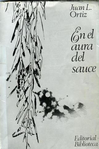En el aura del sauce de Juan L. Ortiz