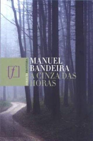 A Cinza das Horas de Manuel Bandeira