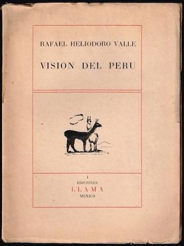 Visión del Perú de Rafael Heliodoro Valle