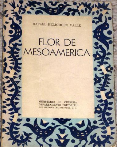 Flor de Mesoamérica de Rafael Heliodoro Valle