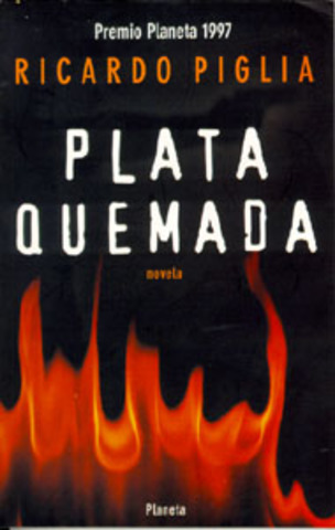 Plata quemada de Ricardo Piglia