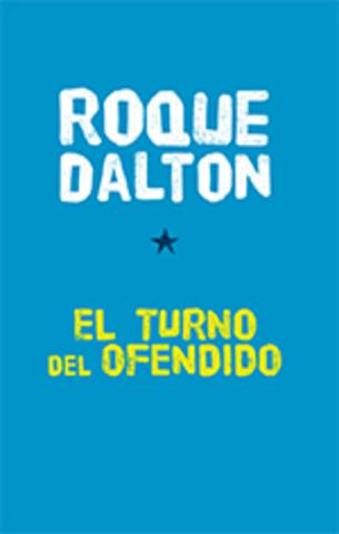 El turno del ofendido de Roque Dalton