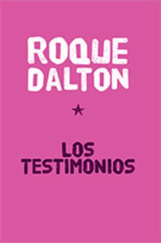 Los testimonios de Roque Dalton