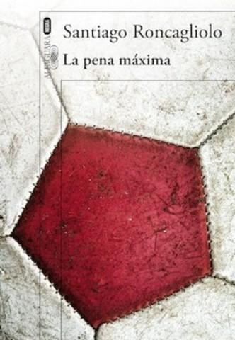 La pena máxima de Santiago Roncagliolo