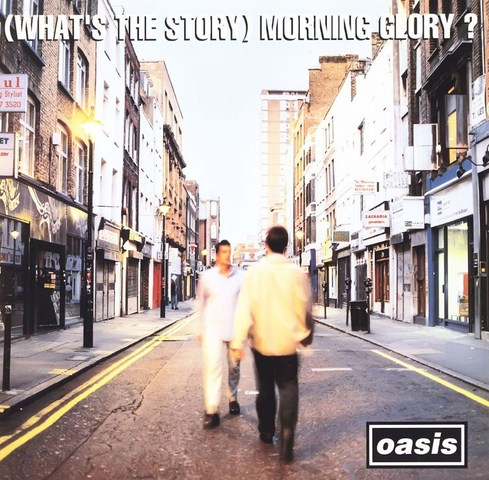 Oasis / (Whats the Story) Morning Glory?