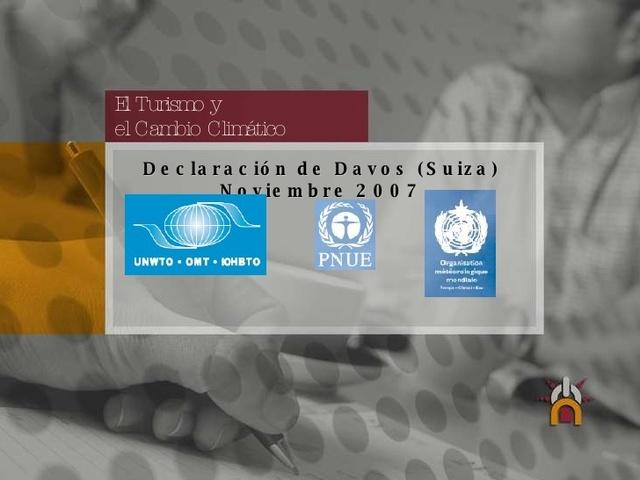 1 DE OCTUBRE DE 2007 II Conferencia Sobre Cambio Climatico y Turismo, Davos, Suiza.