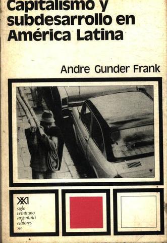 Pablo Gonzáles Casanova y André Gunder Frank