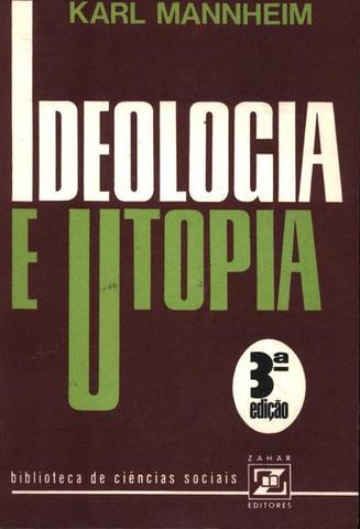 Mannheim - Ideologia e Utopia