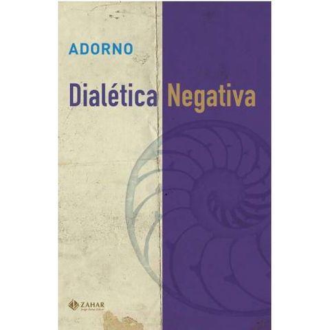 Adorno - Dialética Negativa