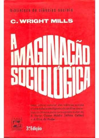 Mills - A Imaginação Sociológica