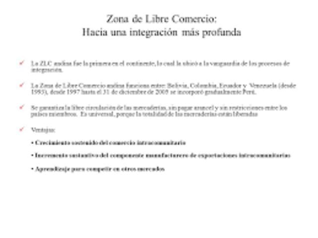 Entra en pleno funcionamiento la Zona de Libre Comercio para Bolivia, Colombia, Ecuador y Venezuela.