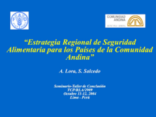 Los Cancilleres de los países de la CAN aprueban un Programa Regional para Garantizar la seguridad y Soberanía Alimentaria y Nutricional.