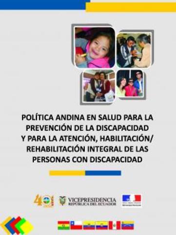 Los Ministros de Salud aprobaron en reunión extraordinaria, la Política Andina en Salud para la Prevención de la Discapacidad y para la Atención, Habilitación/Rehabilitación integral de las personas con discapacidad.