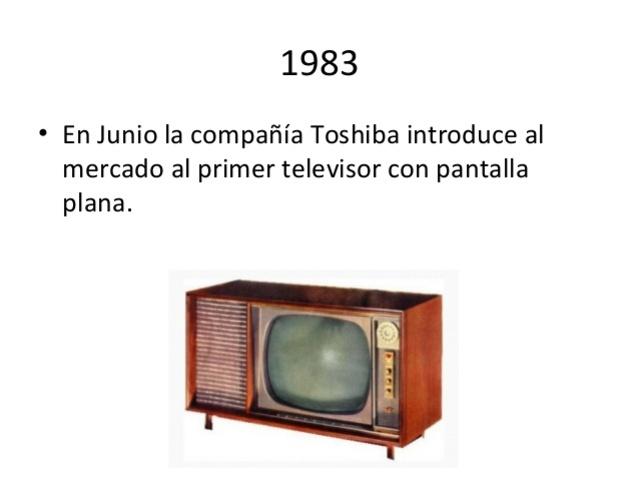 En junio Toshiba introduce al mercado el primer televisor de pantalla plana.