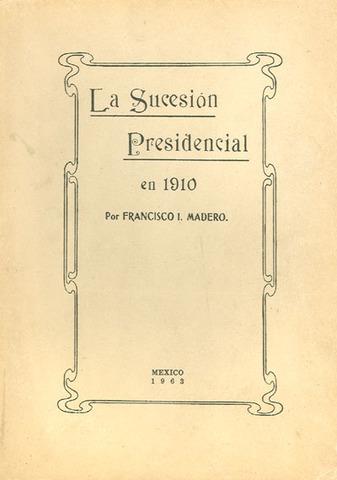 """""""La sucesión presidencial en 1910"""""""