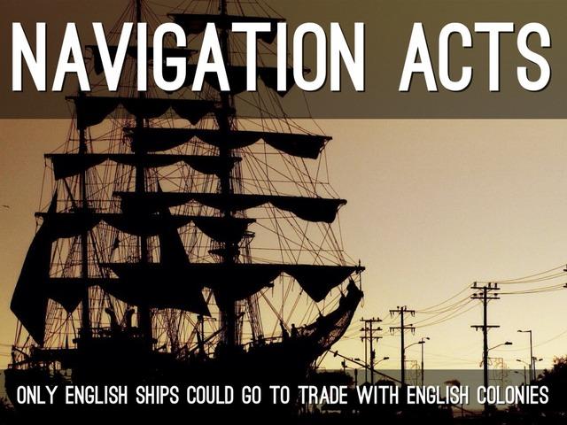 Navigation Laws, 1650 / Enforced 1764