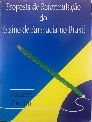 Proposta de Reformulação do Ensino de Farmácia no Brasil