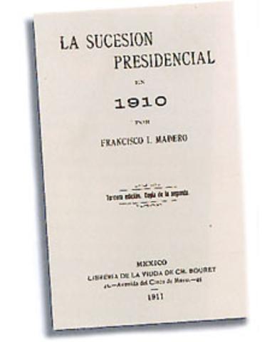 """""""La Sucesión Presidencial"""" Por Madero"""