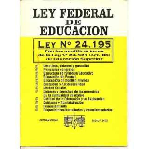 LEY FEDERAL 24195 Establece Educación inicial desde los 4 años. Educación General Básica Obligatoria  de 9 años, dividida en 3 tres ciclos: (EGB1. EGB2 y EGB3) Polimodal de 3 años, y ciclo Superior
