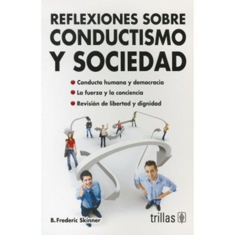Reflexiones sobre conductismo y sociedad.