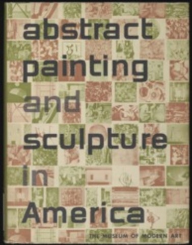 Exhibition: 'Abstract Painting and Sculpture in America' MOMA, New York