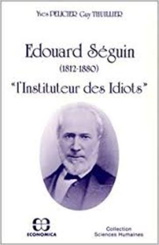 Seguin (1812-1880), elaboró el método fisiológico para la educación de niños idiotas.