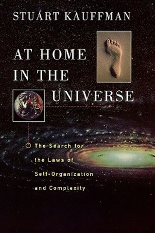 Stuart Kauffman - At home in the universe
