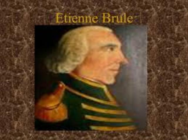 Explorers Etienne Brule of France, Cornelius Hendricksen of The Netherlands explored part of Pennsylvania; Brule lived among Indians