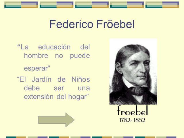 Friedric Froebel, Idealista