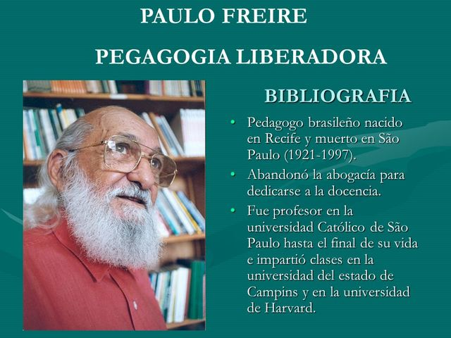 Paulo Freire nace en 1921 en Recife Brasil Personalista