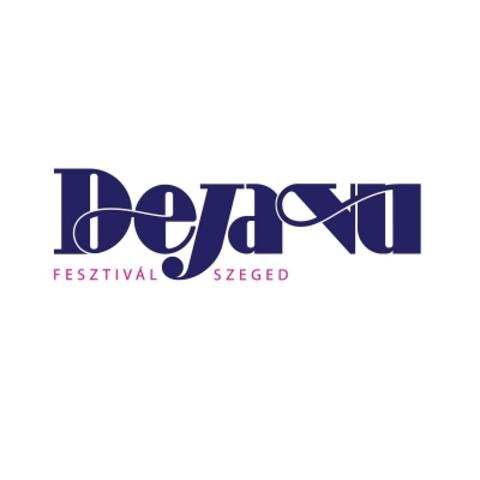 Deja Vu Fesztivál - Szeged