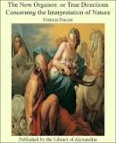 Francis Bacon published Novum Organum which encouraged the experimental method.