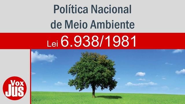 Formulação da Política Nacional de Meio Ambiente - Brasil.