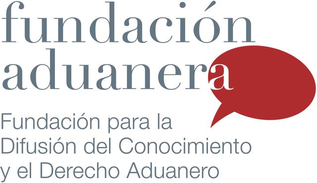 """Creación de la """"FUNDACIÓN PARA LA DIFUSIÓN DEL CONOCIMIENTO DEL DERECHO ADUANERO"""""""