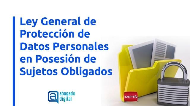 Ley General  Protección de Datos Personales en Posesión de Sujetos Obligados