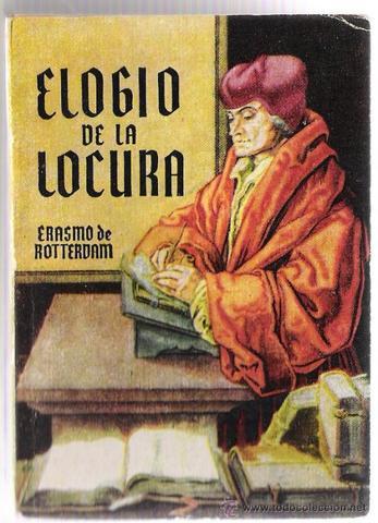"""Erasmo escribe el """"Elogio de la locura""""(1519)"""