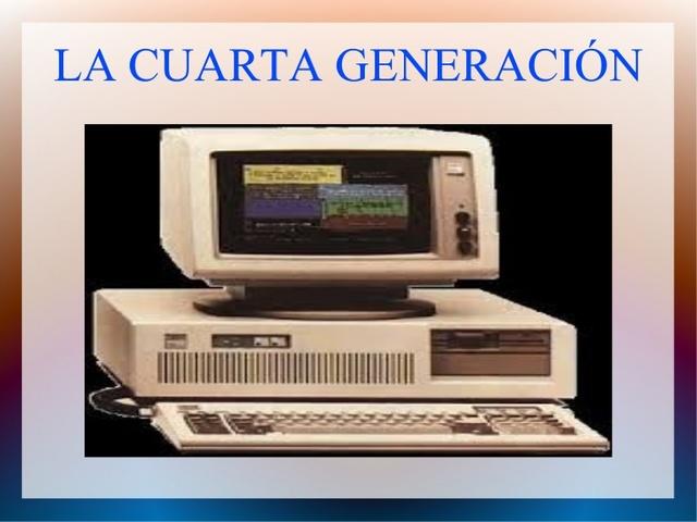1971 - 1981 Cuarta generación de las computadoras