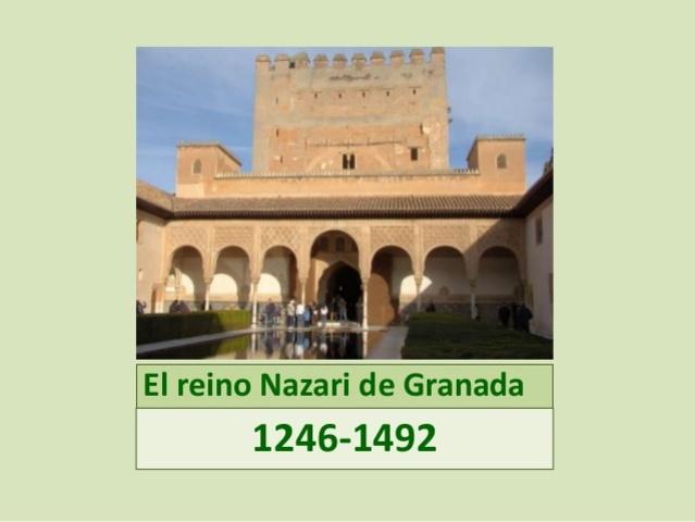 Creación del reino Nazarí de Granada. Inicio de la Construcción de la Alhambra.