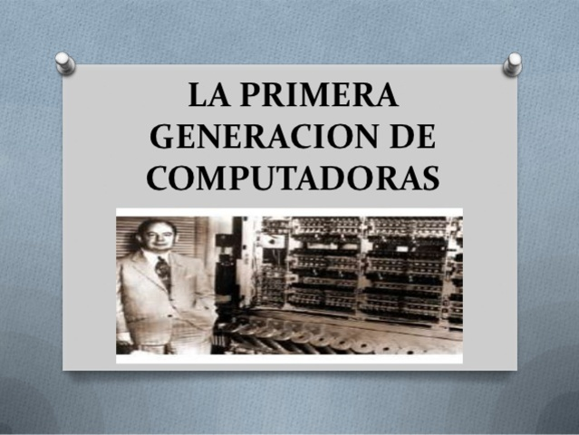 PRIMERA GENERACIÓN