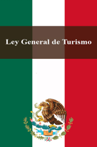 SE REFORMAN DIVERSAS DISPOSICIONES DE LA LEY GENERAL DE TURISMO