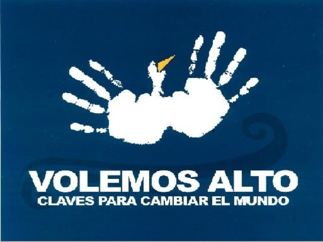 """""""Volemos Alto: Claves para cambiar el mundo"""""""